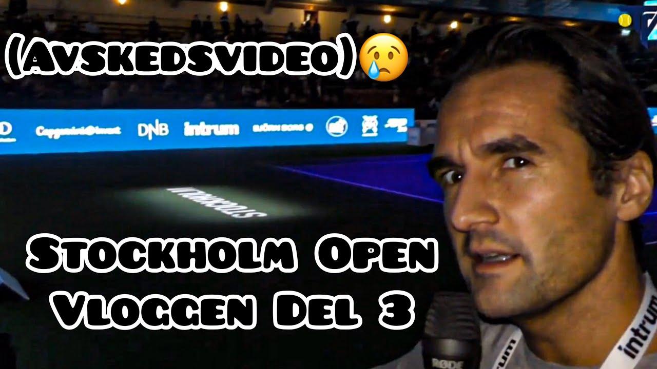 STOCKHOLM OPEN-VLOGGEN, DEL 3 (Avskedsvideo)